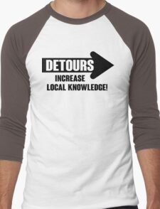 Detours increase local knowledge! Men's Baseball ¾ T-Shirt