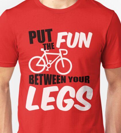 Put the fun between your legs Unisex T-Shirt