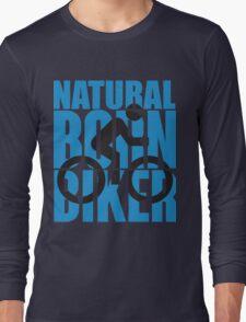 Natural born biker Long Sleeve T-Shirt