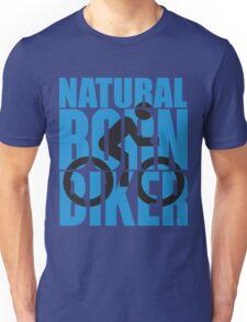 Natural born biker Unisex T-Shirt