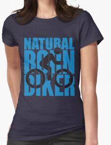 Natural born biker Womens Fitted T-Shirt