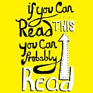 If you can read this you can probably read. by Stephen Wildish