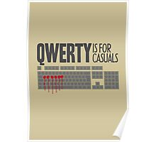 QWERTY is for casuals Poster