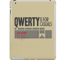 QWERTY is for casuals iPad Case/Skin