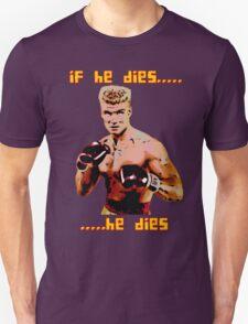 ivan drago comic-book style - if he dies...he dies T-Shirt