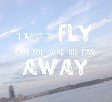 Wings$~ Macklemore I want to fly can you take me far away a by Sail5176