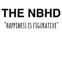 The NBHD - Happiness is Figurative 2 by ambivalentidiot