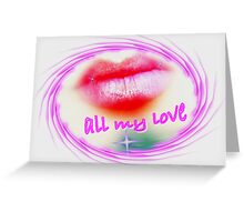 All My Love Greeting Card
