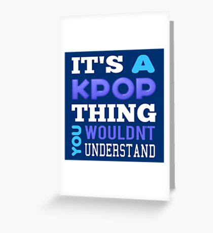 A KPOP THING - blue Greeting Card