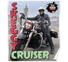 Skeggy Cruiser Poster