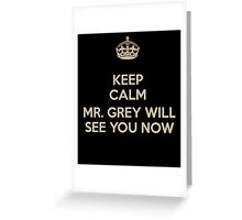 Mr. Grey Will See You Now. Greeting Card