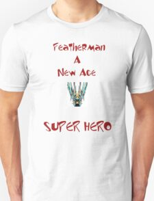 Super Hero - FEATHERMAN Unisex T-Shirt