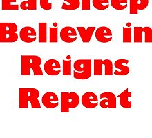 Believe in Reigns by WhisperSDI