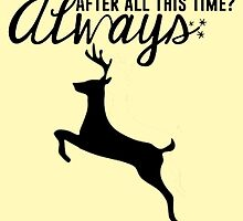 After All This Time? Always - Harry Potter Quote Snape Patronus by markomellark