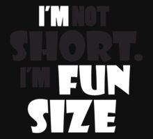 I'm not short, I'm fun size Kids Tee