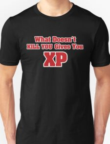 What doesn't kill you gives you XP T-Shirt