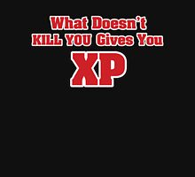 What doesn't kill you gives you XP Unisex T-Shirt