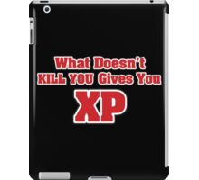 What doesn't kill you gives you XP iPad Case/Skin