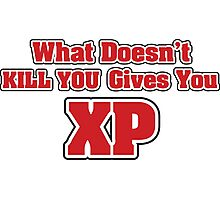 What doesn't kill you gives you XP Photographic Print