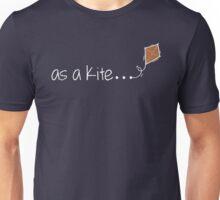 as a kite... Unisex T-Shirt
