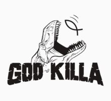 GOD KILLA by Tai's Tees by TAIs TEEs