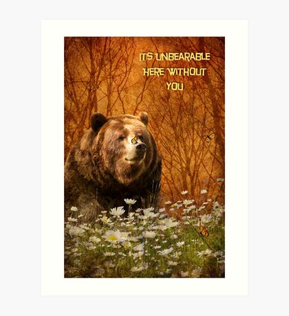 Unbearable Without You Art Print
