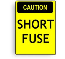 Caution - short fuse Canvas Print