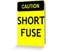 Caution - short fuse Greeting Card
