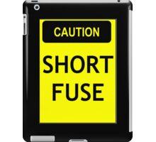 Caution - short fuse iPad Case/Skin