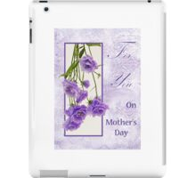 For You - On Mother's Day  iPad Case/Skin