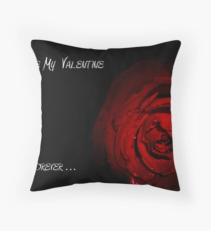 Be my valentine forever Throw Pillow