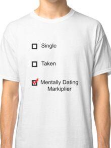 Mentally Dating Markiplier Classic T-Shirt