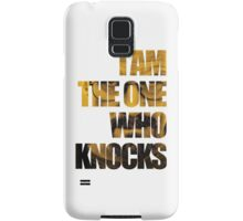 I am the one who knocks.... Samsung Galaxy Case/Skin