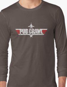 Custom Top Gun - Pub Crawl Long Sleeve T-Shirt