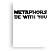 Metaphors be with you Metal Print