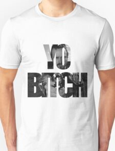 Yo Bitch! T-Shirt