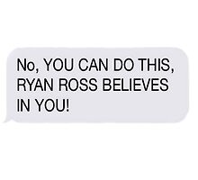 Ryan Ross Believes in You by elisabethjross