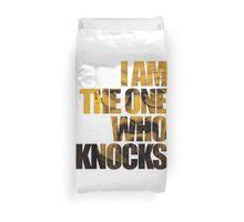 I am the one who knocks.... Duvet Cover