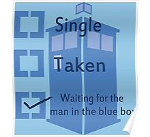 Single, Taken, Waiting for the man in the blue box Poster
