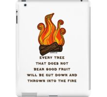 Matthew 7:19 iPad Case/Skin