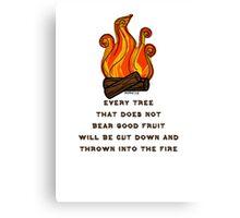 Matthew 7:19 Canvas Print