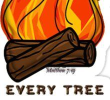 Matthew 7:19 Sticker