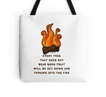Matthew 7:19 Tote Bag