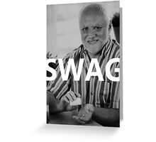 Hide the Pain Harold - SWAG Greeting Card