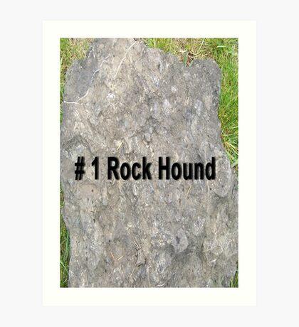 # 1 Rock Hound Art Print