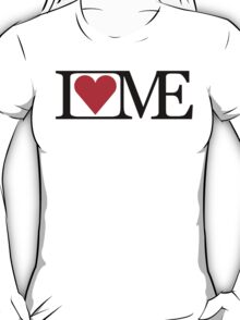 I LOVE ME T-Shirt