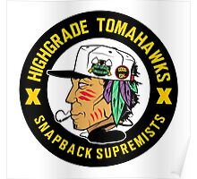 Highgrade Tomahawks Poster
