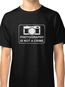 PHOTOGRAPHY IS NOT A CRIME - white ink for dark shirts Classic T-Shirt