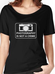 PHOTOGRAPHY IS NOT A CRIME - white ink for dark shirts Women's Relaxed Fit T-Shirt