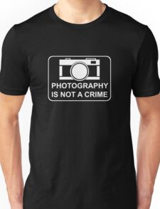 PHOTOGRAPHY IS NOT A CRIME - white ink for dark shirts Unisex T-Shirt